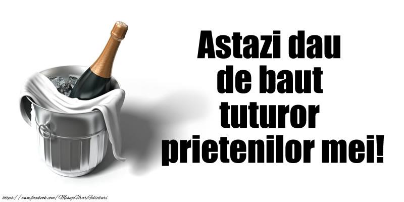 Felicitari de 1 Aprilie - Astazi dau de baut tuturor prietenilor mei! - mesajeurarifelicitari.com