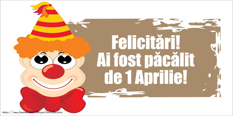 Felicitari de 1 Aprilie - Felicitari! Ai fost pacalit de 1 Aprilie! - mesajeurarifelicitari.com