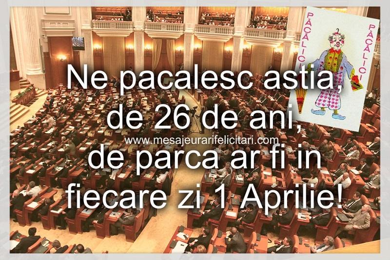 1 Aprilie Ne pacalesc astia, de 26 de ani, de parca ar fi in fiecare zi 1 Aprilie!