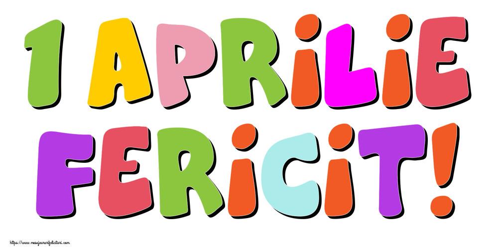 Felicitari de 1 Aprilie - 1 Aprilie Fericit!
