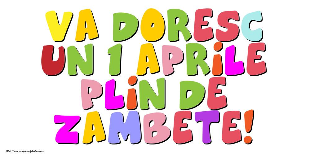 Felicitari de 1 Aprilie - Va doresc un 1 Aprile plin de zambete!