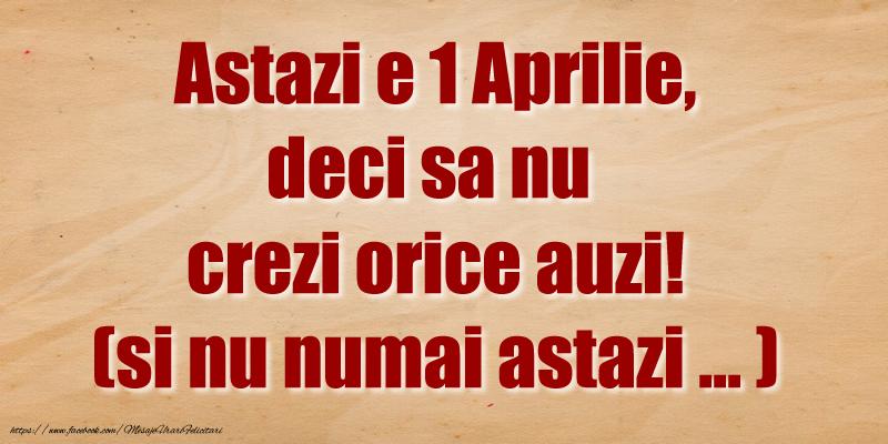 Astazi e 1 Aprilie, deci sa nu crezi orice auzi!