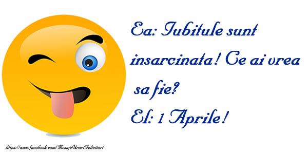Cele mai apreciate felicitari de 1 Aprilie - Iubitule sunt insarcinata! Ce ai vrea sa fie? 1 Aprile!