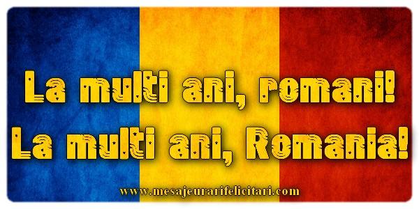1 Decembrie La multi ani, romani! La multi ani, Romania!