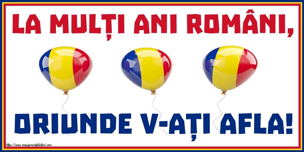 Cele mai apreciate felicitari de 1 Decembrie - La mulți ani români, oriunde v-ați afla!