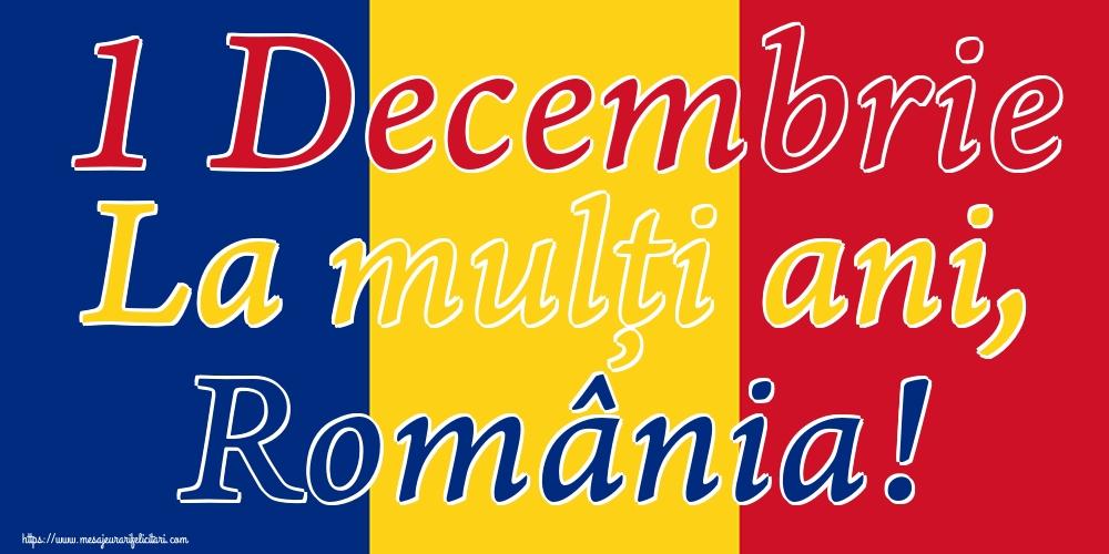 Felicitari de 1 Decembrie - 1 Decembrie La mulți ani, România!