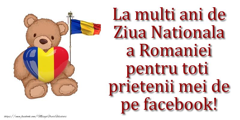La multi ani de Ziua Nationala a Romaniei pentru toti prietenii mei de pe facebook!
