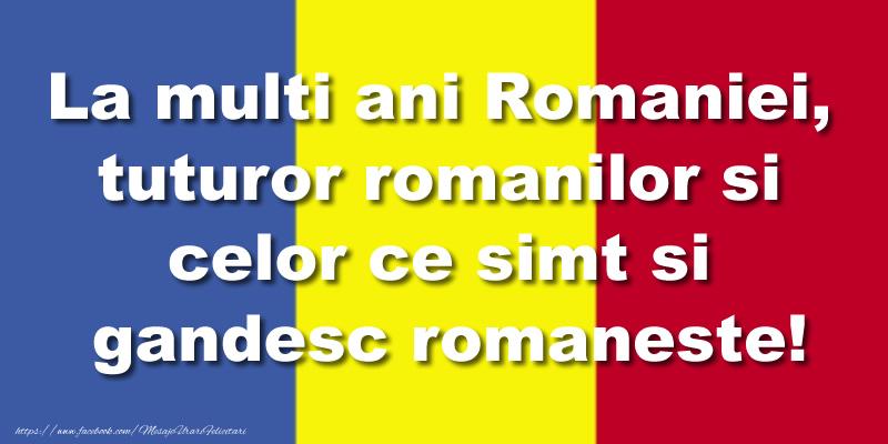1 Decembrie La multi ani Romaniei, tuturor romanilor si celor ce simt si gandesc romaneste!