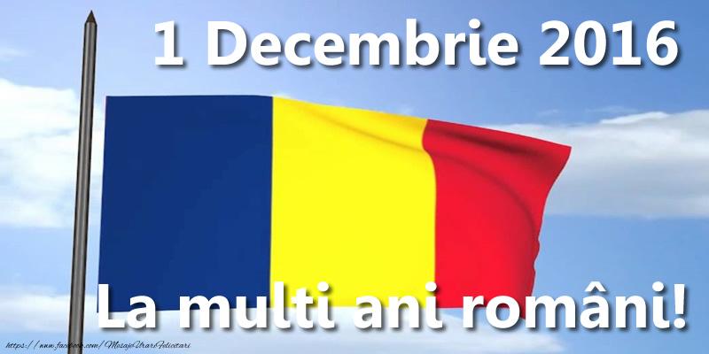 Felicitari de 1 Decembrie - 1 Decembrie 2016 La multi ani români!