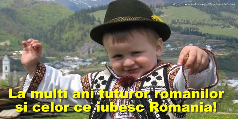Felicitari de 1 Decembrie - La mulți ani tuturor romanilor si celor ce iubesc Romania!