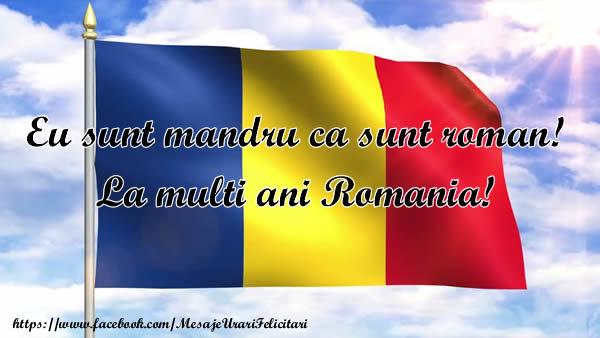 Cele mai apreciate felicitari de 1 Decembrie - Eu sunt mandru ca sunt roman! La multi ani Romania!