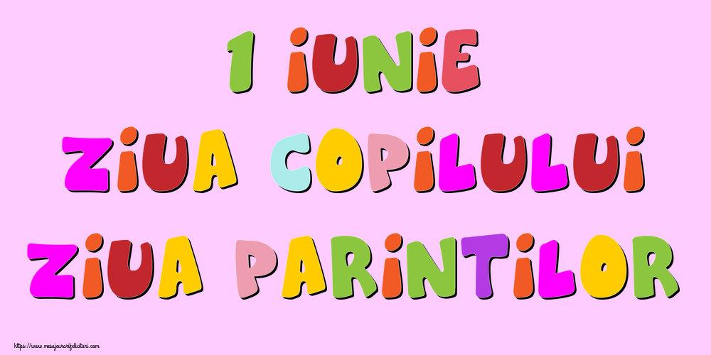 Felicitari de 1 Iunie - 1 Iunie Ziua Copilului Ziua Parintilor