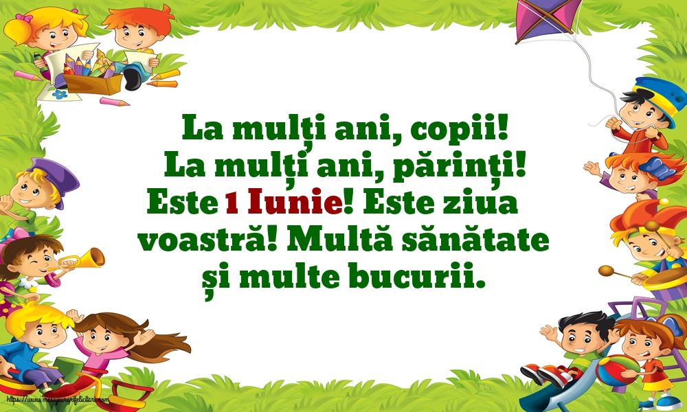 Felicitari de 1 Iunie - La mulţi ani, copii! La mulţi ani, părinți!