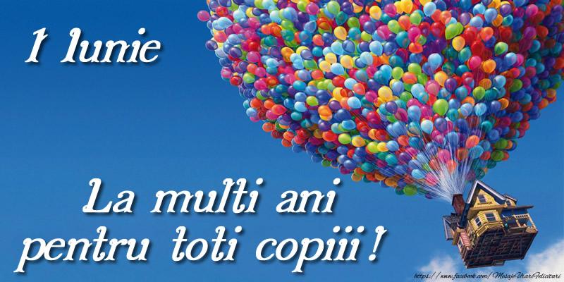 1 Iunie La multi ani pentru toti copiii!
