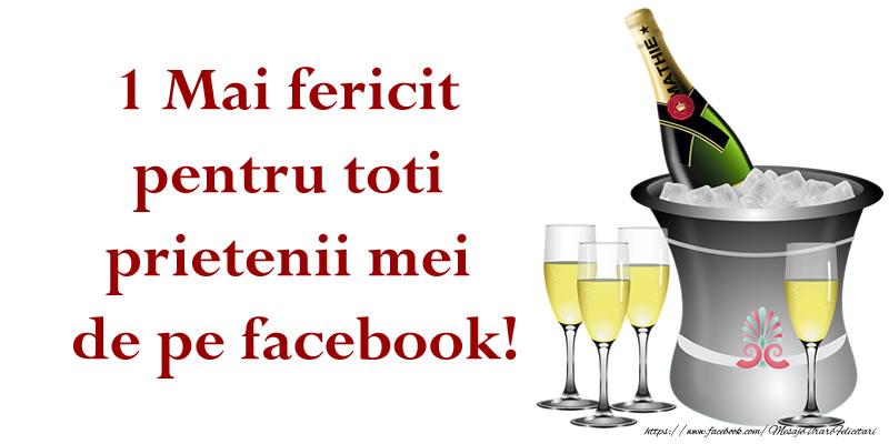 Felicitari de 1 Mai - 1 Mai fericit pentru toti prietenii mei de pe facebook! - mesajeurarifelicitari.com