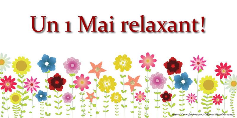 Felicitari de 1 Mai - Un 1 Mai relaxant!
