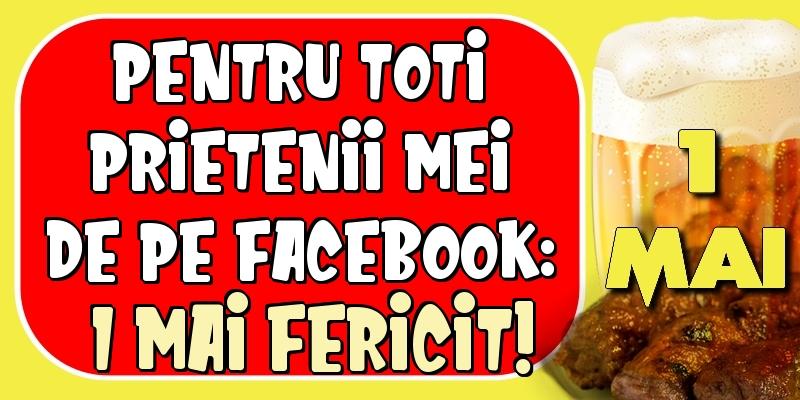 Felicitari de 1 Mai - Pentru toti prietenii mei de pe facebook: 1 Mai fericit!