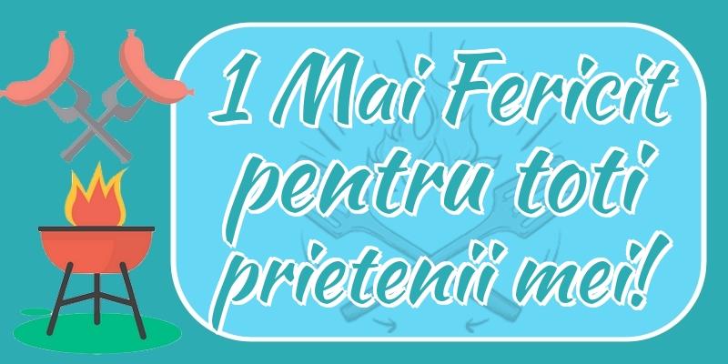 Felicitari de 1 Mai - 1 Mai Fericit pentru toti prietenii mei!