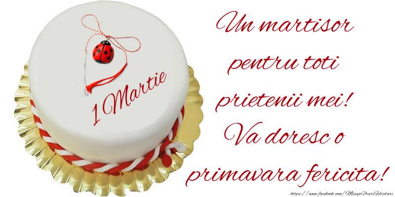 Felicitari de 1 Martie - Un martisor pentru toti prietenii mei! Va doresc o primavara fericita! - mesajeurarifelicitari.com