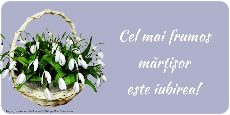 Felicitari de 1 Martie - Cel mai frumos mărțișor este iubirea!