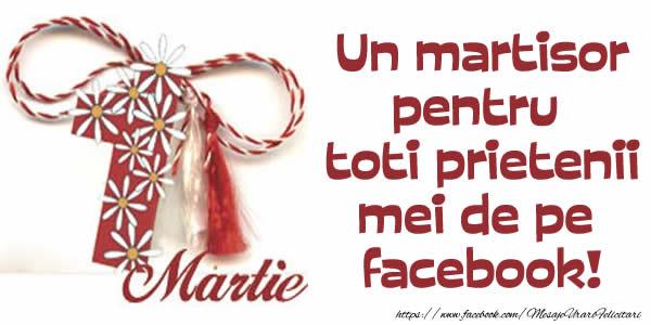 Cele mai apreciate felicitari de 1 Martie - Un martisor pentru toti prietenii mei de pe facebook!
