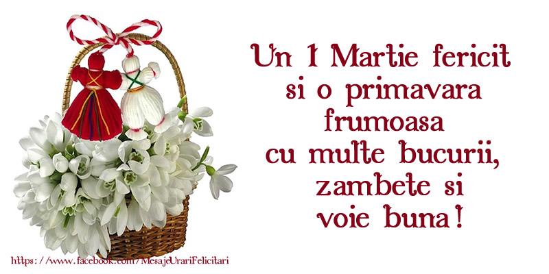 Cele mai apreciate felicitari de 1 Martie - Un 1 Martie fericit si o primavara frumoasa  cu multe bucurii,  zambete si voie buna!