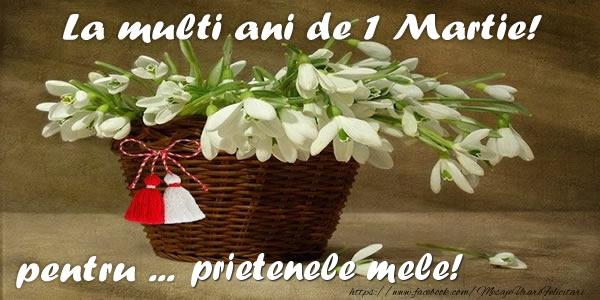 1 Martie La multi ani de 1 Martie pentru prietenele mele!