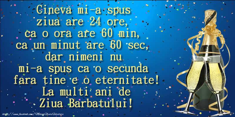 Felicitari de 23 Februarie - Cineva mi-a spus ziua are 24 ore, ca o ora are 60 min ... La multi ani de Ziua Barbatului!