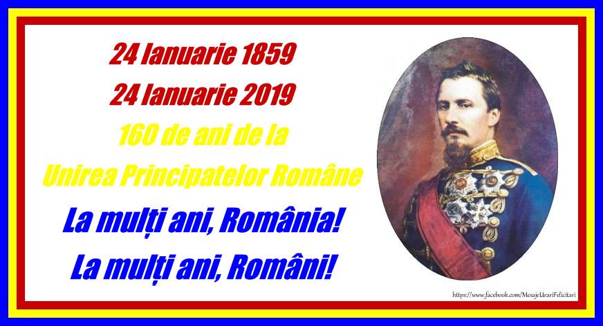 Felicitari de 24 Ianuarie - 24 ianuarie 1859 - 24 ianuarie 2019 160 de ani de la Unirea Principatelor Române La mulți ani, România! La mulți ani, Români! - mesajeurarifelicitari.com