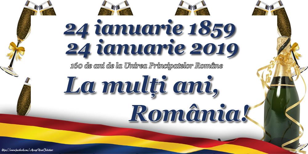 Felicitari de 24 Ianuarie - 160 de ani de la Unirea Principatelor Române: La mulți ani, România!