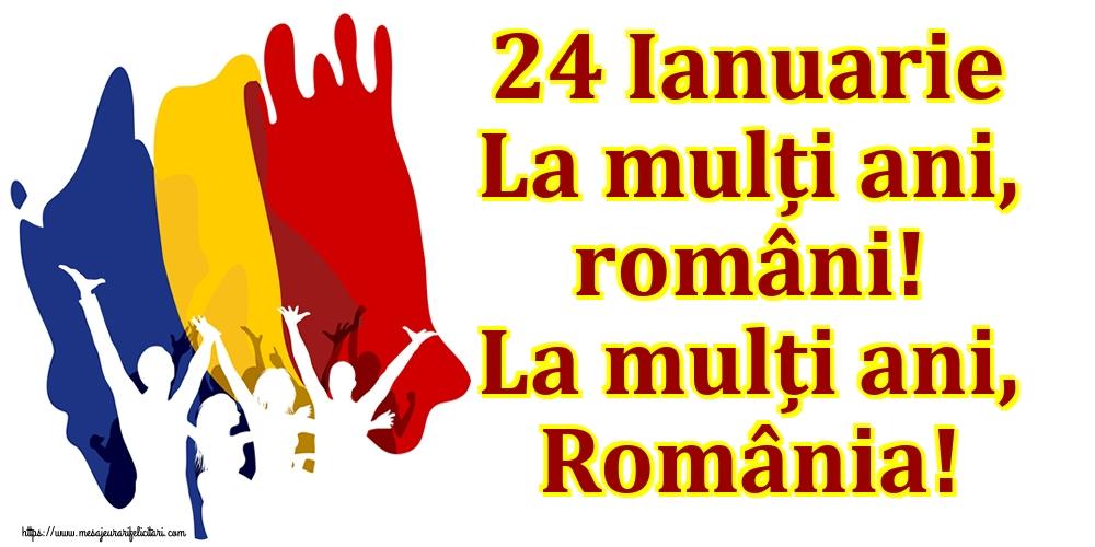 Felicitari de 24 Ianuarie - 24 Ianuarie La mulți ani, români! La mulți ani, România!