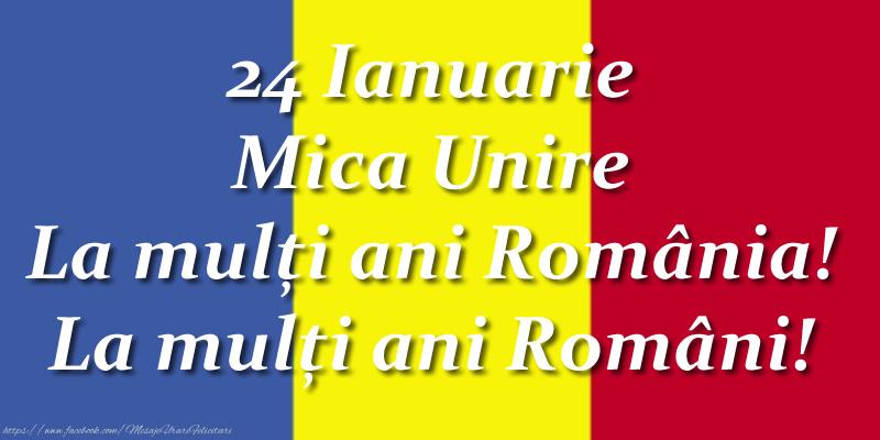 Felicitari de 24 Ianuarie - 24 Ianuarie Mica Unire La mulți ani România! La mulți ani Români! - mesajeurarifelicitari.com