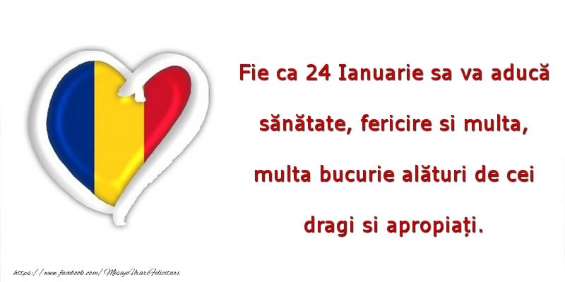 Felicitari de 24 Ianuarie - Fie ca 24 Ianuarie sa va aducă sănătate, fericire si multa, multa bucurie alături de cei dragi si apropiați. - mesajeurarifelicitari.com