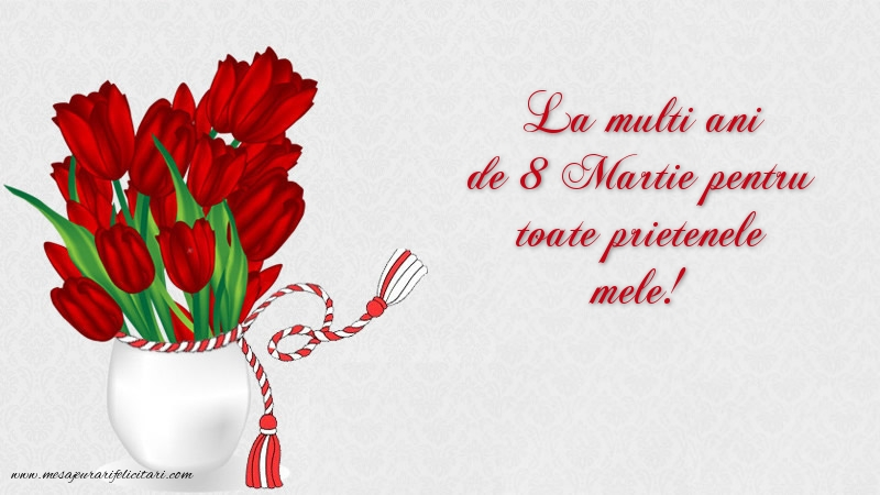 Felicitari de 8 Martie - La mulți ani de 8 Martie!