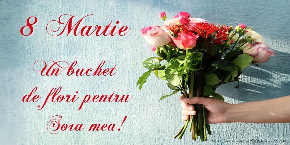 Felicitari de 8 Martie cu flori - 8 Martie - Un buchet de flori pentru Sora mea!
