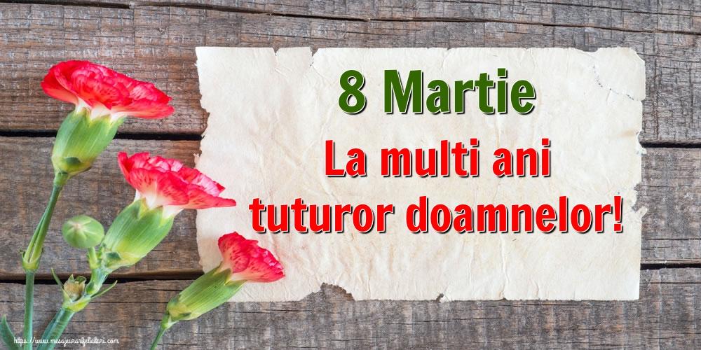 Felicitari de 8 Martie cu flori - 8 Martie La multi ani tuturor doamnelor!