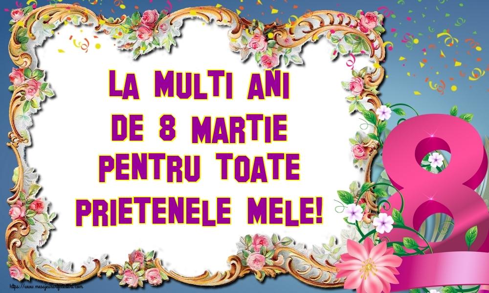 Felicitari de 8 Martie - La multi ani de 8 Martie pentru toate prietenele mele!