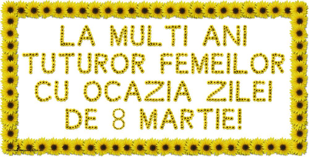 Felicitari de 8 Martie - La multi ani tuturor femeilor cu ocazia zilei de 8 Martie!