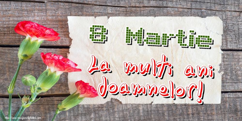 Felicitari de 8 Martie cu flori - 8 Martie La multi ani doamnelor!