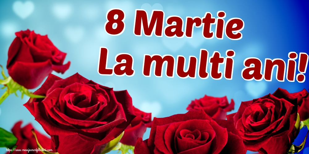 Felicitari de 8 Martie - 8 Martie La multi ani!