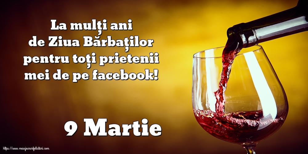 Cele mai apreciate felicitari de 9 Martie - 9 Martie - La mulți ani de Ziua Bărbaților pentru toți prietenii mei de pe facebook!
