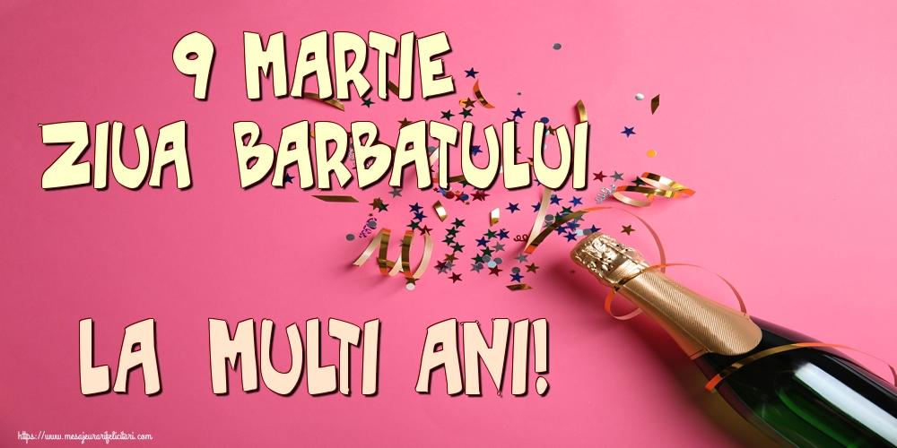 Felicitari de 9 Martie - 9 Martie Ziua Barbatului La multi ani!