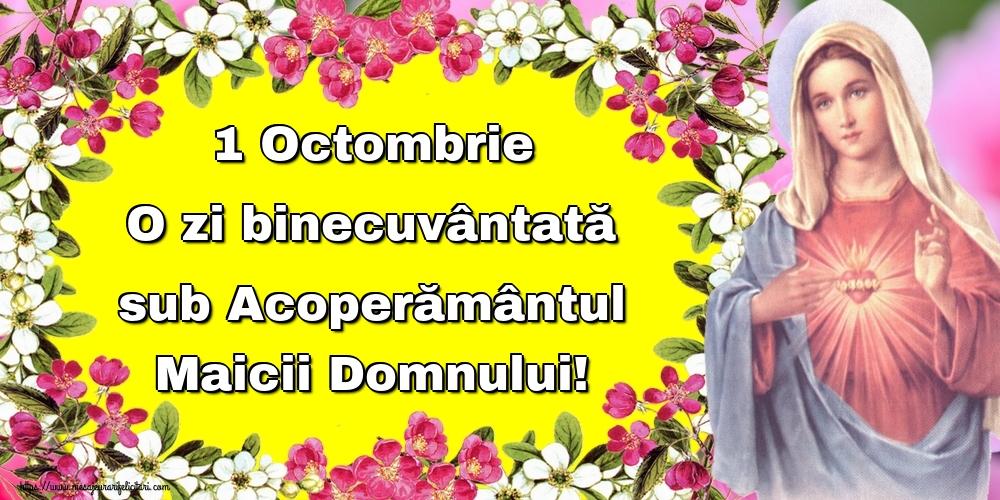 Acoperământul Maicii Domnului 1 Octombrie O zi binecuvântată sub Acoperământul Maicii Domnului!