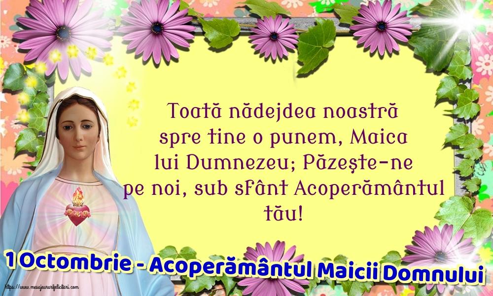 Cele mai apreciate felicitari de Acoperământul Maicii Domnului - 1 Octombrie - Acoperământul Maicii Domnului