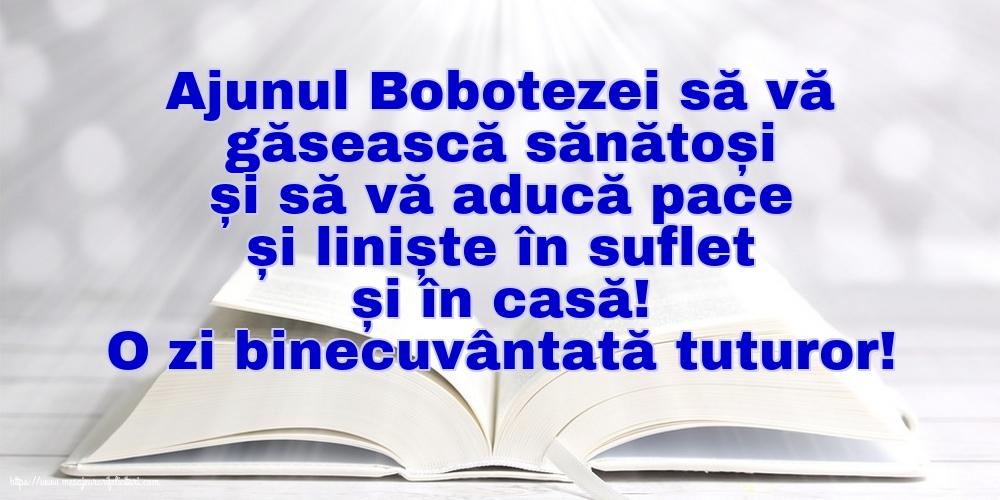 Felicitari de Ajunul Bobotezei - O zi binecuvântată tuturor! Ajunul Bobotezei să vă găsească sănătoși...