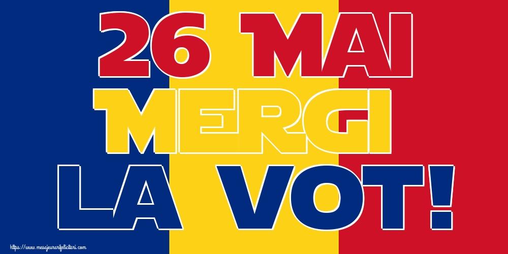 Alegeri 26 Mai Mergi la vot!
