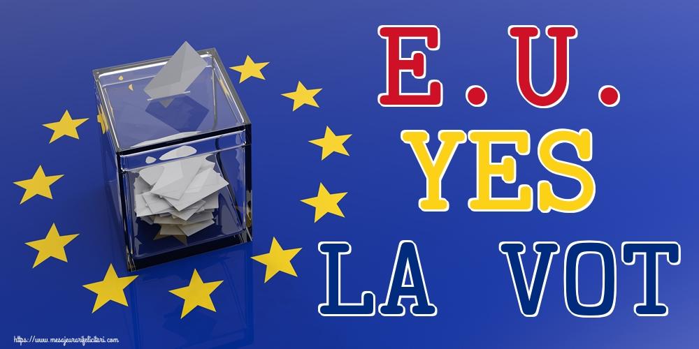 Imagini Alegeri - E.U. YES LA VOT - mesajeurarifelicitari.com