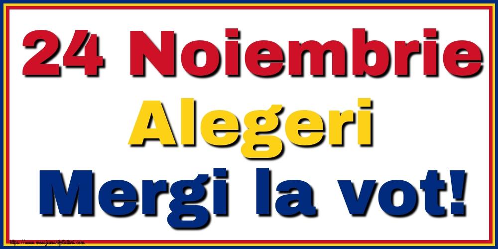 Imagini Alegeri - 24 Noiembrie Alegeri Mergi la vot!