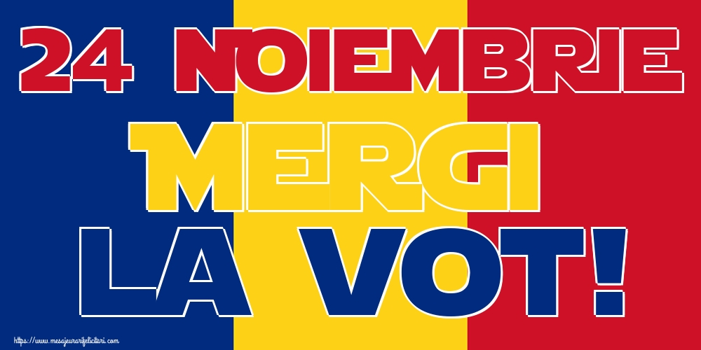 Imagini Alegeri - 24 Noiembrie Mergi la vot!