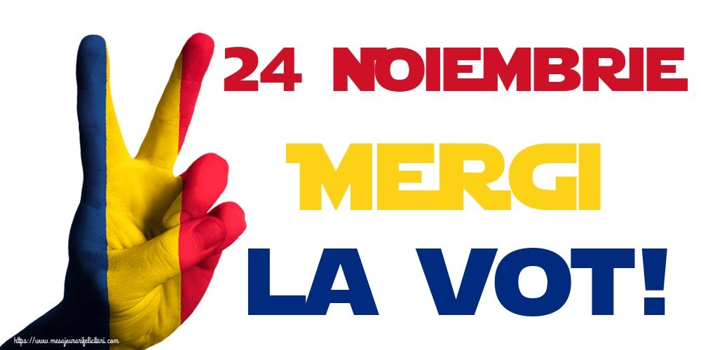 Alegeri 24 Noiembrie Mergi la vot!